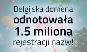 Belgijska domena odnotowała 1,5 miliona rejestracji nazw