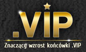 Znaczący wzrost końcówki .VIP